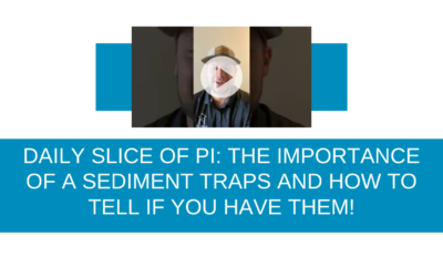 Daily Slice of Pi: The Importance of Sediment Traps and How to Tell If You Have Them