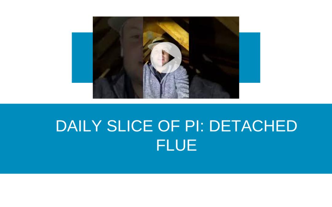 DAILY SLICE OF PI: DETACHED FLUE